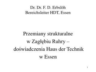 Dr. Dr. F. D. Erbslöh Bereichsleiter HDT, Essen