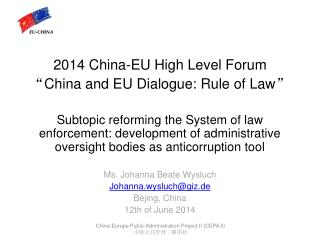 "2014  China-EU High Level  Forum "" China and EU Dialogue: Rule of Law """