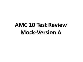 AMC 10 Test Review Mock-Version A