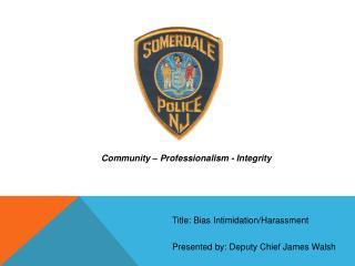 Community � Professionalism - Integrity
