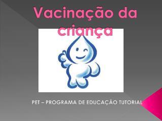 Vacina��o da crian�a