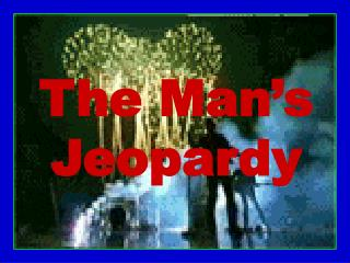 The Man's Jeopardy