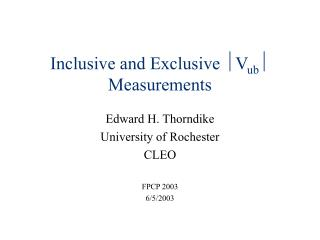 Inclusive and Exclusive  ? V ub ?  Measurements