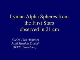 Lyman Alpha Spheres from the First Stars observed in 21 cm