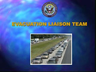 EVACUATION LIAISON TEAM