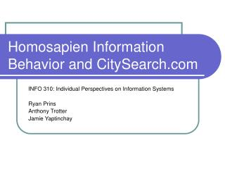Homosapien Information Behavior and CitySearch