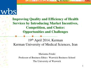 Marianna Fotaki Professor of Business Ethics  Warwick Business School The University of Warwick