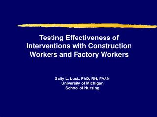 Testing Effectiveness of Interventions with Construction Workers and Factory Workers