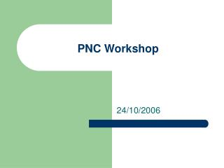 PNC Workshop