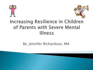 Increasing Resilience in Children of Parents with Severe Mental Illness