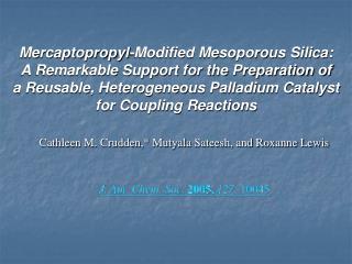 Cathleen M. Crudden,* Mutyala Sateesh, and Roxanne Lewis J. Am. Chem. Soc.  2005,  127,  10045