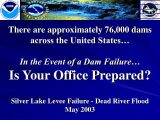 Silver Lake Levee Failure - Dead River Flood  May 2003