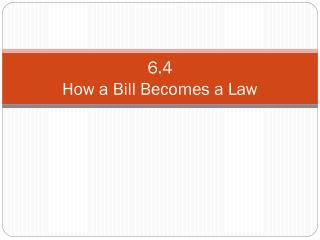 6.4 How a Bill Becomes a Law