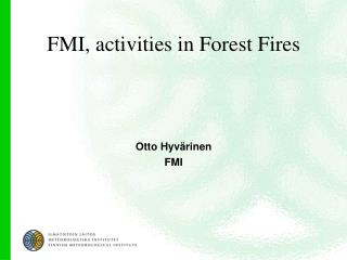 FMI, activities in Forest Fires