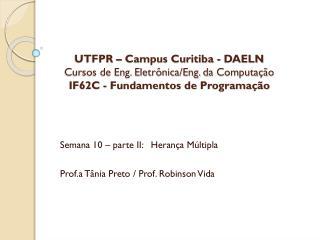 Semana 10 – parte II:   Herança Múltipla Prof.a  Tânia Preto / Prof. Robinson Vida