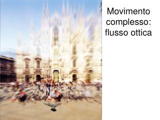 Movimento complesso: flusso ottica