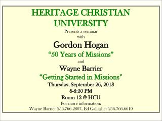 "HERITAGE CHRISTIAN UNIVERSITY Presents a seminar with Gordon Hogan ""50 Years of Missions"" and"