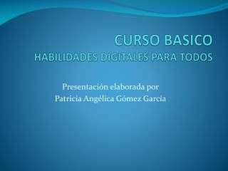 CURSO BASICO  HABILIDADES DIGITALES PARA TODOS