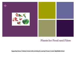 Plants for Food and Fibre