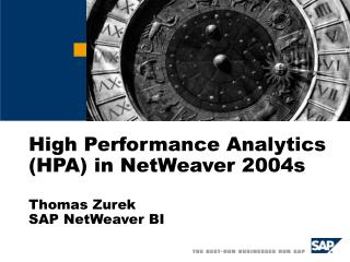 High Performance Analytics (HPA) in NetWeaver 2004s Thomas Zurek SAP NetWeaver BI