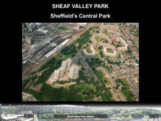 Sheaf Valley Park Update