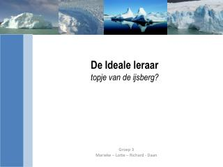De Ideale leraar topje van de ijsberg?