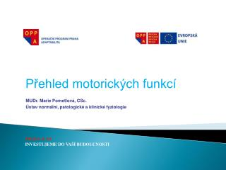 P?ehled motorick�ch funkc�