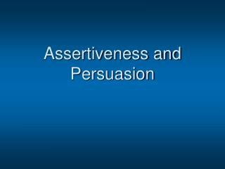 Assertiveness and Persuasion