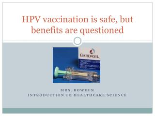 HPV vaccination is safe, but benefits are questioned