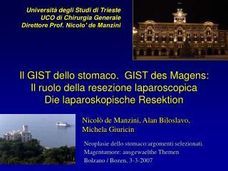 Università degli Studi di Trieste UCO di Chirurgia Generale Direttore Prof. Nicolo' de Manzini