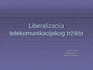 Liberalizacija telekomunikacijskog tržišta