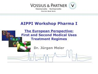 AIPPI Workshop Pharma I The European Perspective: First and Second Medical Uses  Treatment Regimes