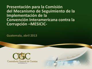 Presentación para la Comisión  del Mecanismo de Seguimiento de la Implementación de la