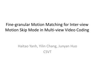 Fine-granular Motion Matching for Inter-view Motion Skip Mode in Multi-view Video Coding
