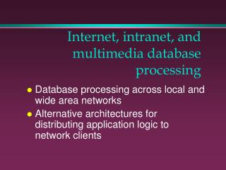 Internet, intranet, and multimedia database processing
