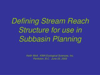 Defining Stream Reach Structure for use in Subbasin Planning
