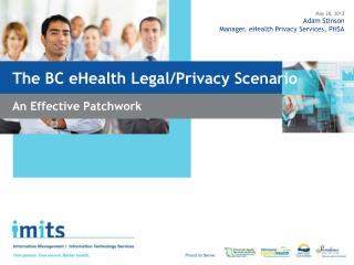 The BC eHealth Legal/Privacy Scenario