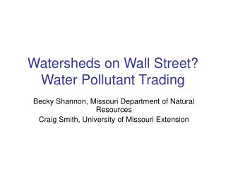 Watersheds on Wall Street? Water Pollutant Trading