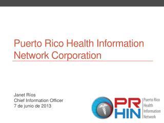 Janet Ríos  Chief Information Officer 7 de  junio  de 2013