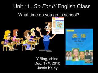 YiBing, china Dec. 17 th , 2010 Justin Kaley