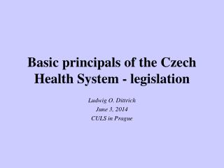 Basic principals of the Czech Health System - legislation