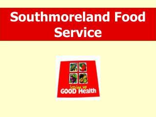Southmoreland  Food Service