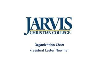 Organization Chart President Lester Newman