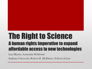 The Right to Science A human rights imperative to expand affordable access to new technologies