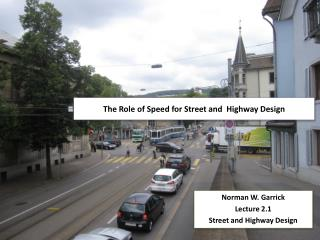 The Role of Speed for Street and  Highway Design