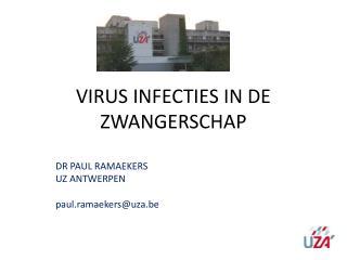 VIRUS INFECTIES IN DE ZWANGERSCHAP