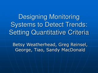 Designing Monitoring Systems to Detect Trends:  Setting Quantitative Criteria