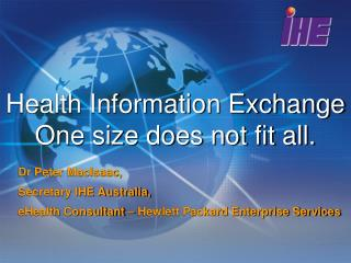 Health Information Exchange One size does not fit all.