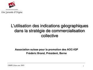 Lutilisation des indications g ographiques dans la strat gie de commercialisation collective