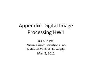 Appendix: Digital Image Processing HW1